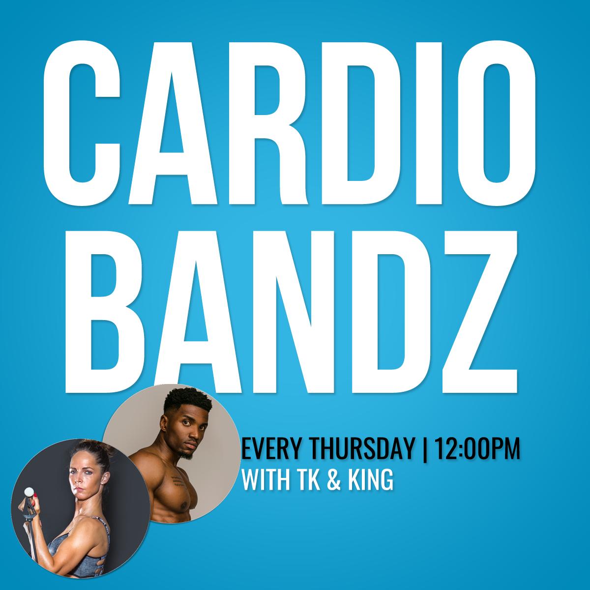 Thursday 13th February: Cardio Bandz