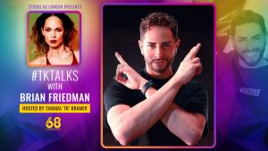 TK Talks with Brian Friedman